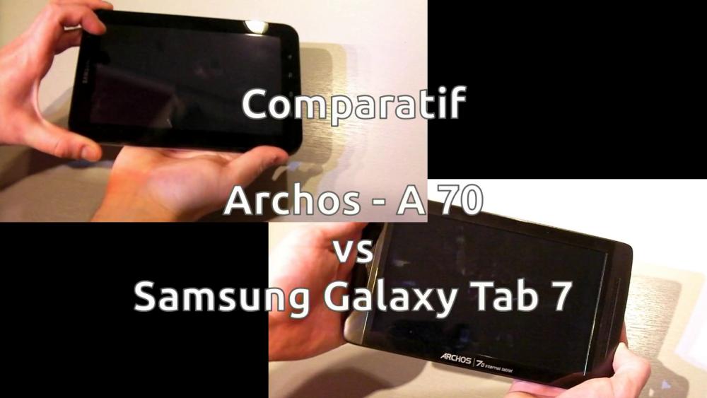 [Comparatif] Archos 70IT vs Samsung Galaxy Tab 7 pouces